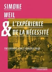 Geneviève Azam et Françoise Valon - Simone Weil & l'expérience de la nécessité.