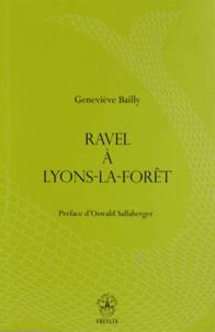 Geneviève Bailly - Ravel à Lyons-la-Forêt.