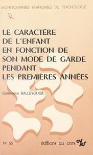 Geneviève Balleyguier - Le caractère de l'enfant en fonction de son mode de garde pendant les premières années.