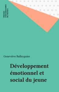 Geneviève Balleyguier - Le développement émotionnel et social du jeune enfant.