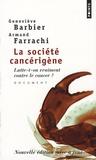Geneviève Barbier et Armand Farrachi - La société cancérigène - Lutte-t-on vraiment contre le cancer ?.