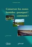 Geneviève Barnaud et Eliane Fustec - Conserver les milieux humides : pourquoi ? comment ?.