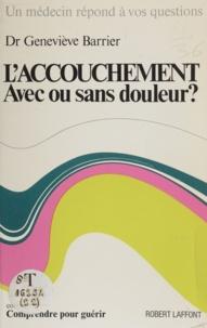 Geneviève Barrier et Henri Bernard - L'accouchement - Avec ou sans douleur ?.