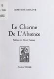 Geneviève Bauloye et Henri Falaise - Le charme de l'absence.