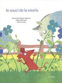 Geneviève Bayle-Labouré et Sabine Richard - Le souci de la souris.