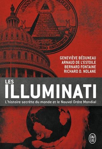 Geneviève Béduneau et Arnaud de L'Estoile - Les Illuminati - L'histoire secrète du monde et le nouvel ordre mondial.
