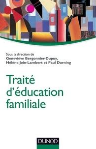 Geneviève Bergonnier-Dupuy et Hélène Join Lambert - Traité d'éducation familiale.