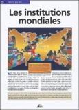 Geneviève Bertrand - Les institutions mondiales.