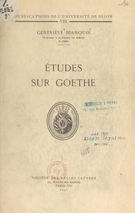 Geneviève Bianquis - Études sur Goethe.