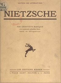 Geneviève Bianquis et  Collectif - Nietzsche - Avec 40 planches hors-texte en héliogravure.