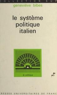 Geneviève Bibes et Georges Lavau - Le système politique italien.