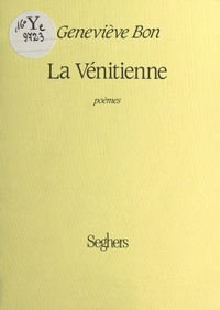 Geneviève Bon - La Vénitienne - Suivi de Le chemin de Samarcande.