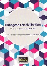 Geneviève Bouche - Changeons de civilisation.