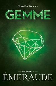 Geneviève Boucher - Gemme Tome 1 : Emeraude.