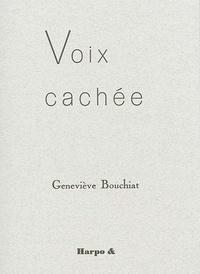 Geneviève Bouchiat - Voix cachée.
