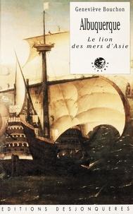 Geneviève Bouchon - Albuquerque - Le lion des mers d'Asie.