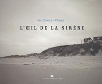 Geneviève Boutry et Rémi Guerrin - Merlimont-Plage, l'oeil de la sirène.