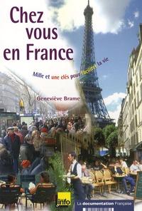Geneviève Brame - Chez vous en France - Mille et une clés pour faciliter la vie.