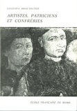 Geneviève Bresc-Bautier - Artistes, patriciens et confréries - Production et consommation de l'oeuvre d'art à Palerme et en Sicile occidentale.