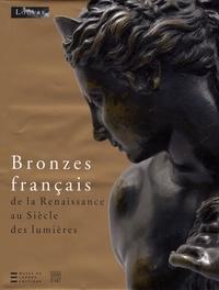 Geneviève Bresc-Bautier et Guilhem Scherf - Bronzes français de la Renaissance au Siècle des lumières.