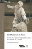 Geneviève Bresc-Bautier - Les Chasseurs de Marly - Et les oeuvres de Nicolas Coustou au musée du Louvre.