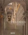 Geneviève Bresc-Bautier et Yves Carlier - Les Tuileries - Grands décors d'un palais disparu.