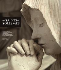 Geneviève Bresc et Jean-Marie Guillouët - Les saints de Solesmes.