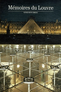 Geneviève Bresc - Mémoires du Louvre.