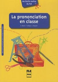 Geneviève Briet et Valérie Collige - La prononciation en classe.