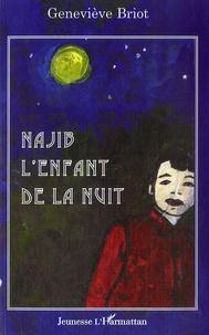 Najib l'enfant de la nuit - Geneviève Briot | Showmesound.org