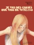 Geneviève Brisac - Je vois des choses que vous ne voyez pas.