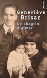 Geneviève Brisac - Le chagrin d'aimer.