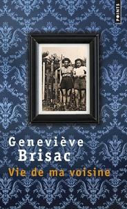 Geneviève Brisac - Vie de ma voisine.