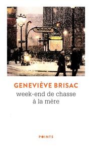 Geneviève Brisac - Week-end de chasse à la mère.