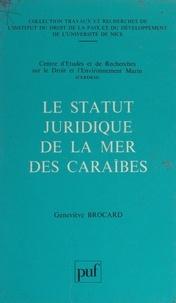 Geneviève Brocard et  Centre d'études et de recherch - Le statut juridique de la mer des Caraïbes.