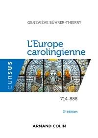 Geneviève Bührer-Thierry - L'Europe carolingienne 714-888.