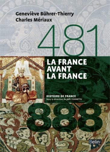 Geneviève Bührer-Thierry et Charles Mériaux - La France avant la France 481-888.