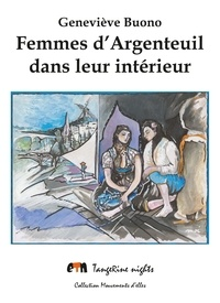 Geneviève Buono - Femmes d'Argenteuil dans leur intérieur.