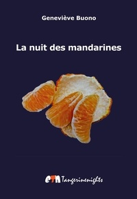 Geneviève Buono - La nuit des mandarines.