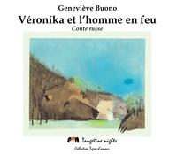 Geneviève Buono - Véronika et l'homme en feu - Conte russe.