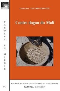 Geneviève Calame-Griaule - Contes dogon du Mali - Edition bilingue.