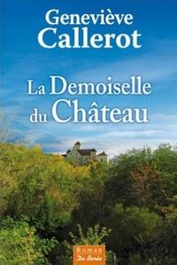 Geneviève Callerot - La Demoiselle du Château.