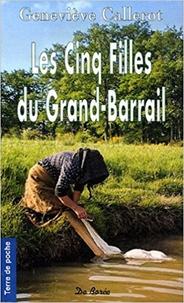 Geneviève Callerot - Les Cinq Filles du Grand-Barrail.