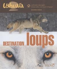 Geneviève Carbone et Françoise Cappelle - Destination loups.