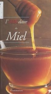 Geneviève Carbone et Paul Vannier - L'ABCdaire du miel.