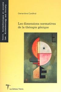 Geneviève Cardinal - Les dimensions normatives de la thérapie génique.