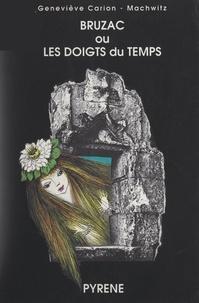 Geneviève Carion-Machwitz - Bruzac - Ou Les doigts du temps.