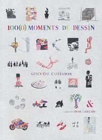 Geneviève Casterman - 100(0) moments de dessin.