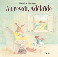 Geneviève Casterman - Au revoir, Adelaïde.