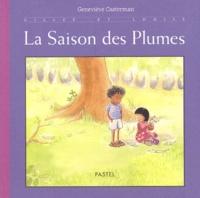 Geneviève Casterman - Gilles et Louise  : La saison des plumes.